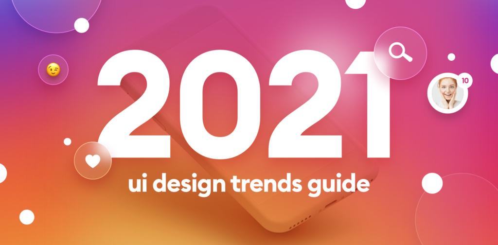 Які тренди для UI-дизайну будуть у 2021 році? (частина 1)